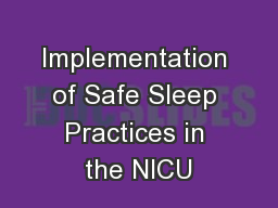 Implementation of Safe Sleep Practices in the NICU PowerPoint Presentation, PPT - DocSlides