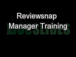 Reviewsnap Manager Training PowerPoint PPT Presentation