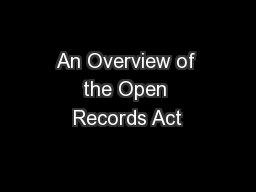 An Overview of the Open Records Act