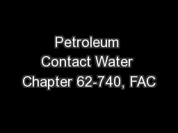 Petroleum Contact Water Chapter 62-740, FAC