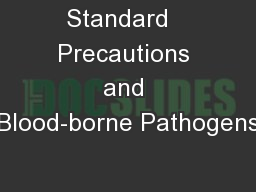 Standard   Precautions and Blood-borne Pathogens