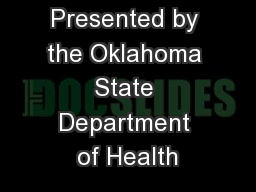 Presented by the Oklahoma State Department of Health