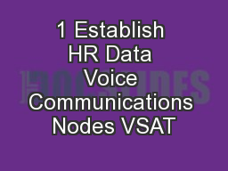 1 Establish HR Data Voice Communications Nodes VSAT