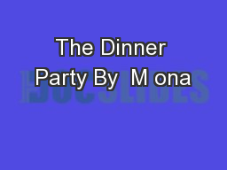 The Dinner Party By  M ona