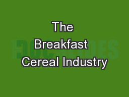 The Breakfast  Cereal Industry