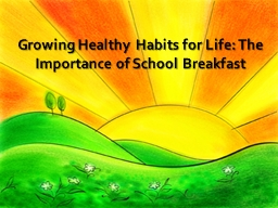 Growing Healthy Habits for Life: The Importance of School Breakfast