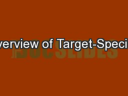 Overview of Target-Specific