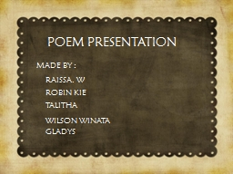 POEM PRESENTATION MADE BY : PowerPoint PPT Presentation