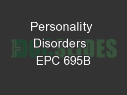 Personality Disorders  EPC 695B
