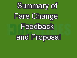 Summary of Fare Change  Feedback and Proposal