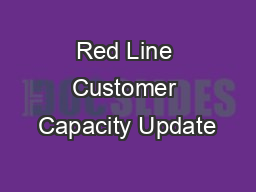 Red Line Customer Capacity Update