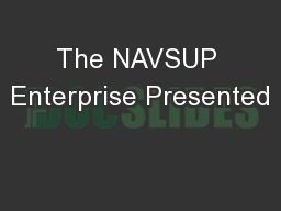 The NAVSUP Enterprise Presented