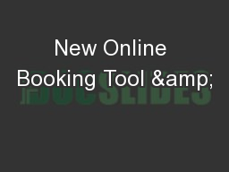 New Online Booking Tool & PowerPoint PPT Presentation