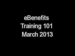 eBenefits Training 101 March 2013 PowerPoint PPT Presentation