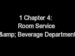 1 Chapter 4:  Room Service & Beverage Department