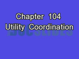 Chapter  104 Utility  Coordination PowerPoint PPT Presentation