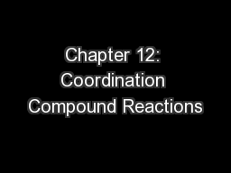 Chapter 12: Coordination Compound Reactions PowerPoint PPT Presentation
