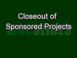 Closeout of Sponsored Projects