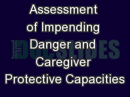 Assessment of Impending Danger and Caregiver Protective Capacities