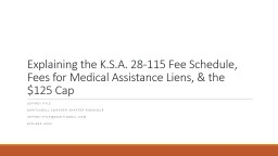 Explaining the K.S.A. 28-115 Fee Schedule, Fees for Medical Assistance Liens, & the $125 Cap