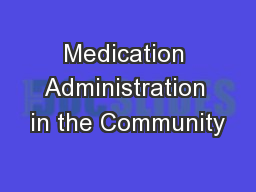 Medication Administration in the Community
