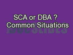 SCA or DBA ?  Common Situations