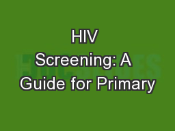 HIV Screening: A  Guide for Primary