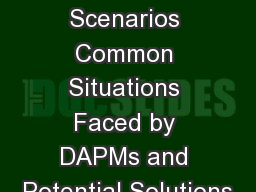 DAPM Scenarios Common Situations Faced by DAPMs and Potential Solutions
