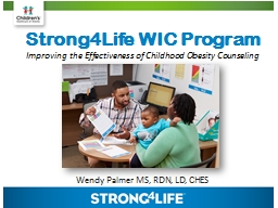 Strong4Life WIC Program Wendy Palmer MS, RDN, LD, CHES