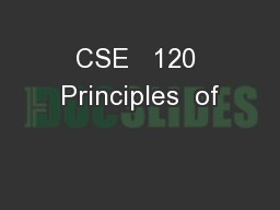 CSE   120 Principles  of