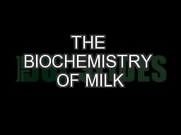 THE BIOCHEMISTRY OF MILK PowerPoint PPT Presentation