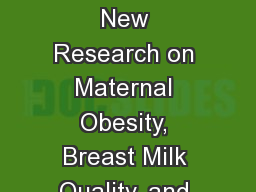 The Milk of Paradise?: New Research on Maternal Obesity, Breast Milk Quality, and Infant Metabolic