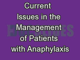 Current  Issues in the Management of Patients with Anaphylaxis