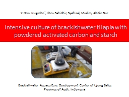 Intensive culture of brackishwater tilapia with powdered activated carbon and starch