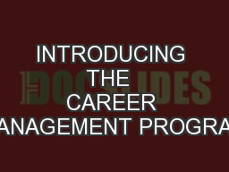INTRODUCING THE  CAREER MANAGEMENT PROGRAM