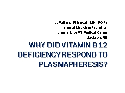 Why did vitamin B12 deficiency respond to