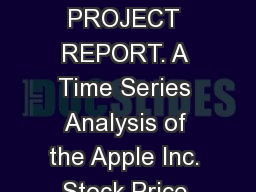 SAC 306 PROJECT REPORT. A Time Series Analysis of the Apple Inc. Stock Price.