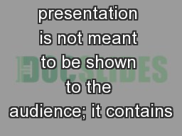 Note: This presentation is not meant to be shown to the audience; it contains