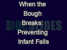 When the Bough Breaks: Preventing Infant Falls