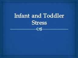 Infant and Toddler Stress