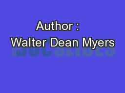 Author :   Walter Dean Myers