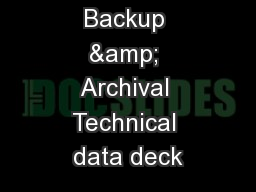 Backup & Archival Technical data deck