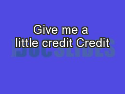 Give me a little credit Credit