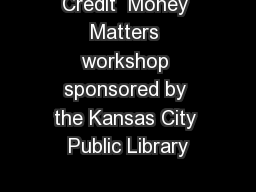 Credit  Money Matters workshop sponsored by the Kansas City Public Library