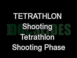 TETRATHLON Shooting Tetrathlon Shooting Phase