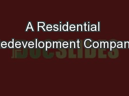 A Residential Redevelopment Company