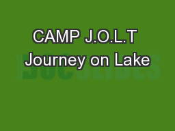 CAMP J.O.L.T Journey on Lake