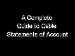 A Complete Guide to Cable Statements of Account PowerPoint PPT Presentation