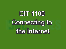 CIT 1100 Connecting to the Internet