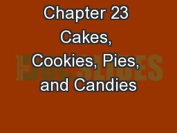 Chapter 23 Cakes, Cookies, Pies, and Candies